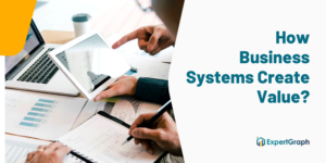 How Business Systems Create Value?