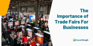 The Importance of Trade Fairs for Businesses