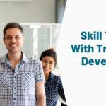 Skill Them Up With Training & Development