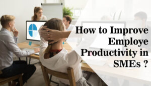 How to improve employee productivity in SMEs?